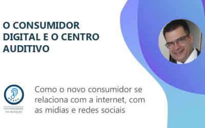 O consumidor digital e o centro auditivo